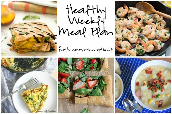 Healthy Weekly Meal Plan 7.16.16! A healthy weekly meal plan featuring Peach Caprese Quesadillas, healthy Creamy Corn Chowder, Lemon Garlic Shrimp and more!