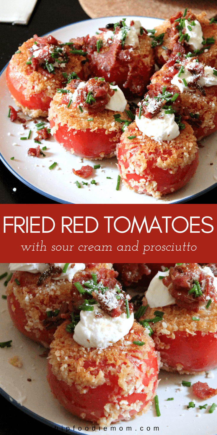 Fried Red Tomatoes with Sour Cream and Prosciutto. Delicious and filling, this is like a healthier version of a loaded baked potato! #friedtomatoes #friedredtomatoes #tomatoes #summer #appetizer #prosciutto